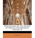 Proceedings of the Society of Biblical Archaeology, Volume 32 - Anonymous Anonymous