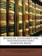 Medizinisch-naturwissenschaftliche Gesellschaft Zu Jena: Jenaische Zeitschrift Für Naturwissenschaft, Siebenter Band