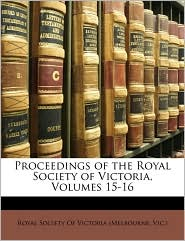 Proceedings of the Royal Society of Victoria, Volumes 15-16 - Created by Royal Society of Victoria