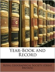 Year-Book and Record - Created by Royal Geographical Society (Great Britai