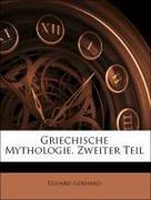 Gerhard, Eduard: Griechische Mythologie, Zweiter Teil