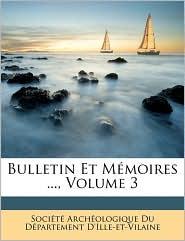 Bulletin Et M moires, Volume 3 - Created by Soci t Soci t  Arch ologique Du D partement
