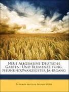 Mettler, Rudolph;Otto, Eduard: Neue Allgemeine Deutsche Garten- Und Blumenzeitung, Neunundzwanzigster Jahrgang