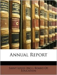 Annual Report - Created by Saint Louis Board of Education