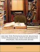 Anonymous: Archiv Für Pathologische Anatomie Und Physiologie Und Für Klinische Medizin, Sechzigster Band