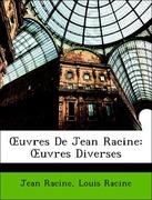Racine, Jean;Racine, Louis: OEuvres De Jean Racine: OEuvres Diverses