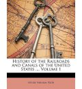 History of the Railroads and Canals of the United States ..., Volume 1 - Henry Varnum Poor