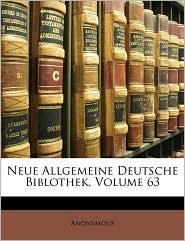 Neue Allgemeine Deutsche Biblothek, LXIII Band - Anonymous