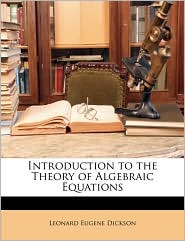 Introduction to the Theory of Algebraic Equations - Leonard Eugene Dickson