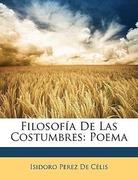 De Célis, Isidoro Perez: Filosofía De Las Costumbres: Poema