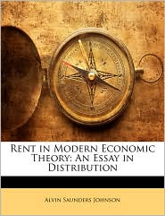 Rent in Modern Economic Theory: An Essay in Distribution - Alvin Saunders Johnson