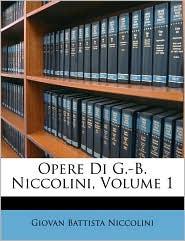 Opere Di G-B. Niccolini, Volume 1 - Giovan Battista Niccolini