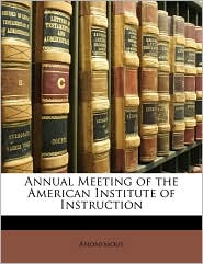 Annual Meeting of the American Institute of Instruction - Anonymous