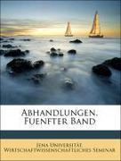 Seminar, Jena Universität. Wirtschaftwissenschaftliches: Abhandlungen, Fuenfter Band