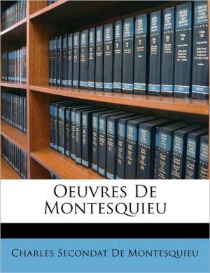 Oeuvres De Montesquieu - Charles Secondat De Montesquieu