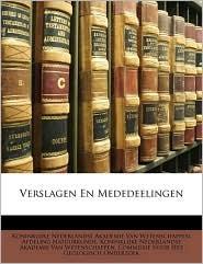 Verslagen En Mededeelingen - Created by Koninklijke Nederlandse Akademie Van Wet