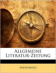Allgemeine Literatur-Zeitung, Zweiter Band - Anonymous