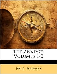 The Analyst, Volumes 1-2