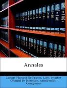 Comité Flamand De France, Lille;Institut Colonial De Marseille;Musée D´histoire Naturelle De Marseille;Société Académique De Nantes Et De La Loire-Inférieure: Annales