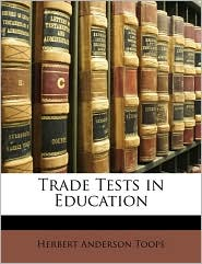 Trade Tests in Education - Herbert Anderson Toops