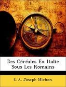 Michon, L. A. Joseph: Des Céréales En Italie Sous Les Romains