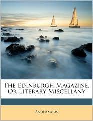 The Edinburgh Magazine, or Literary Miscellany - Anonymous