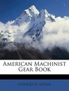 American Machinist Gear Book - Charles H. Logue