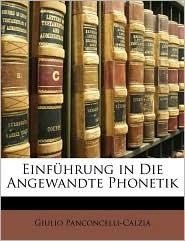 Einfuhrung in Die Angewandte Phonetik - Giulio Panconcelli-Calzia
