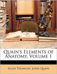 Quain's Elements of Anatomy, Volume 1