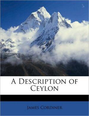 A Description of Ceylon - James Cordiner