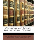 Copyright and Patents for Inventions, Volume 1 - Michel Chevalier