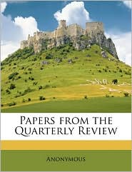 Papers from the Quarterly Review - Anonymous