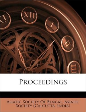 Proceedings - Created by Asiatic Society Asiatic Society Of Bengal, Created by India) Asiatic Society (Calcutta