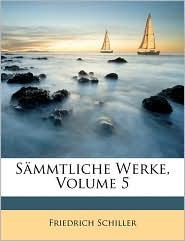 S mmtliche Werke, Fuenfter Band - Friedrich Schiller