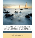 Theory of Functions of a Complex Variable - Scd A R Forsyth