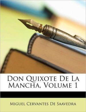 Don Quixote de La Mancha, Volume 1 - Miguel Cervantes De Saavedra