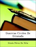 De Hita, Ginés Pérez: Guerras Civiles De Granada