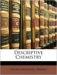 Descriptive Chemistry - Lyman Churchill Newell