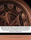 Reports of Cases at Law and in Equity, Argued and Determined in the Court of Appeals and Court of Errors of South Carolina - South Carolina. Court Of Appeals