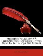 Nicéron, Jean-Pierre: Mémoires Pour Servir À L´histoire Des Hommes Illustres Dans La République Des Lettres