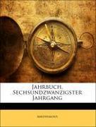 Anonymous: Jahrbuch, Sechsundzwanzigster Jahrgang