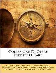 Collezione Di Opere Inedite O Rare - Alessandro D'Ancona, Tommaso Casini, Created by Biblioteca Apostolica Biblioteca Apostolica Vaticana
