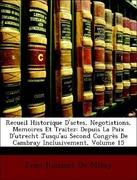 De Missy, Jean Rousset: Recueil Historique D´actes, Negotiations, Memoires Et Traitez: Depuis La Paix D´utrecht Jusqu´au Second Congrès De Cambray Inclusivement, Volume 15