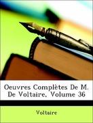 Voltaire: Oeuvres Complètes De M. De Voltaire, Volume 36