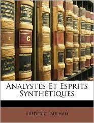 Analystes Et Esprits Synth tiques - Fr d ric Paulhan