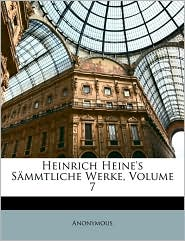 Heinrich Heine's S mmtliche Werke, Volume 7 - Anonymous