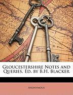 Gloucestershire Notes and Queries, Ed. by B.H. Blacker
