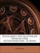 Anonymous: Zeitschrift Für Ägyptische Sprache Und Altertumskunde, 35 Band