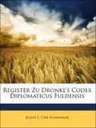 Schmincke, Julius L. Chr: Register Zu Dronke´s Codex Diplomaticus Fuldensis