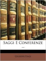 Saggi E Conferenze. - Giuseppe Finzi